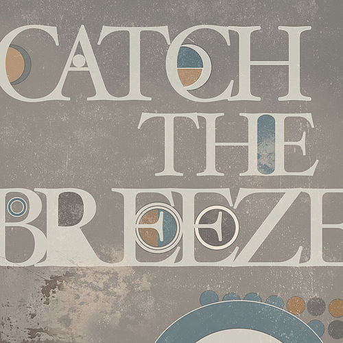 Catch the Breeze by Catch The Breeze