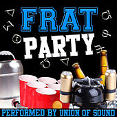 Frat Party by Union Of Sound
