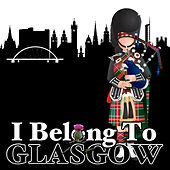 I Belong to Glasgow: Scottish Favourites for Hogmanay by Various Artists