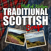 Mull of Kintyre: Traditional Scottish Songs by Various Artists