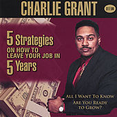 Five (5) Strategies On How To Leave Your Job In Five (5) Years von Charlie Grant