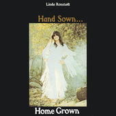 Hand Sown...Home Grown de Linda Ronstadt