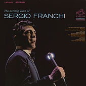 The Exciting Voice of Sergio Franchi by Sergio Franchi