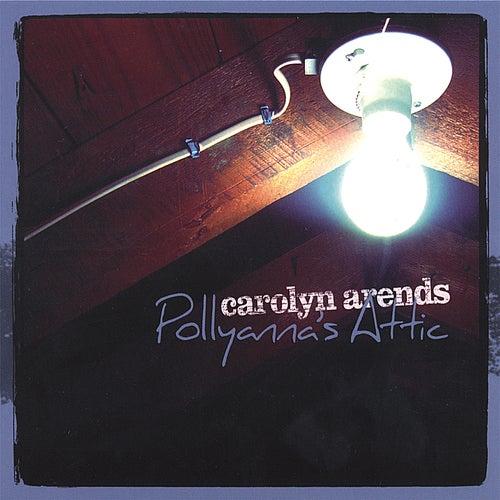 Pollyanna's Attic by Carolyn Arends