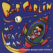 Mr. Spaceman de Bob Carlin