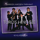 Kaikkien aikojen parhaat - 40 klassikkoa von Turo's Hevi Gee
