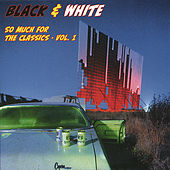 So Much For The Classics - Vol. 1 by Black & White