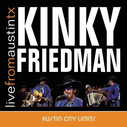 Live From Austin, TX by Kinky Friedman