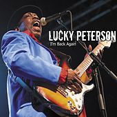 I'm Back Again de Lucky Peterson