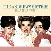 Bella Bella Marie by The Andrews Sisters