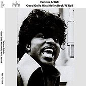 Good Golly Miss Molly: Rock 'n' Roll by Various Artists