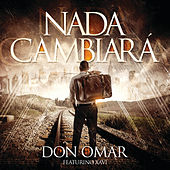 Nada Cambiará by Don Omar
