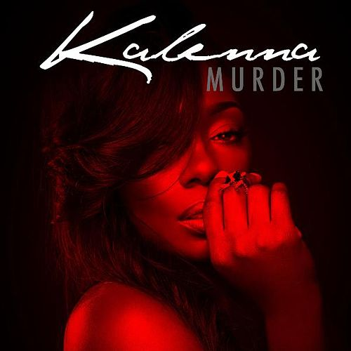 Murder (Clean) by Kalenna