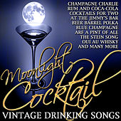 Moonlight Cocktail: Vintage Drinking Songs de Various Artists