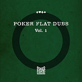 Poker Flat Dubs, Vol. 1 von Various Artists