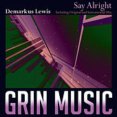 Say Alright by Demarkus Lewis