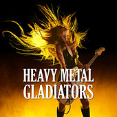 Heavy Metal Gladiators by Various Artists