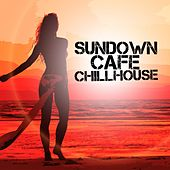 Sundown Cafe Chillhouse by Various Artists