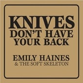 Knives Don't Have Your Back de Emily Haines