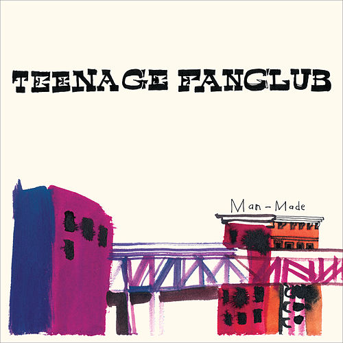 Man-Made (Deluxe) by Teenage Fanclub