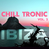 Chill Tronic Ibiza, Vol. 2 by Various Artists