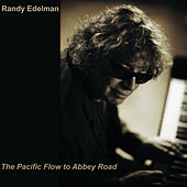The Pacific Flow To Abbey Road by Randy Edelman