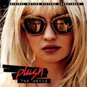 Plush (The Movie) (Original Motion Picture Soundtrack) by Various Artists