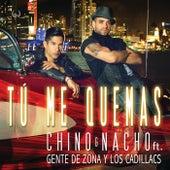 Tú Me Quemas de Chino y Nacho