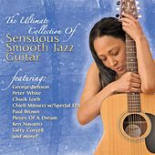 The Ultimate Collection Of Sensuous Smooth Jazz Guitar von Various Artists