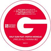 Free (Is All I Wanna Be) by Ralf Gum