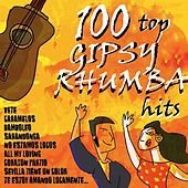 100 Top Gipsy Rhumba Hits de Various Artists