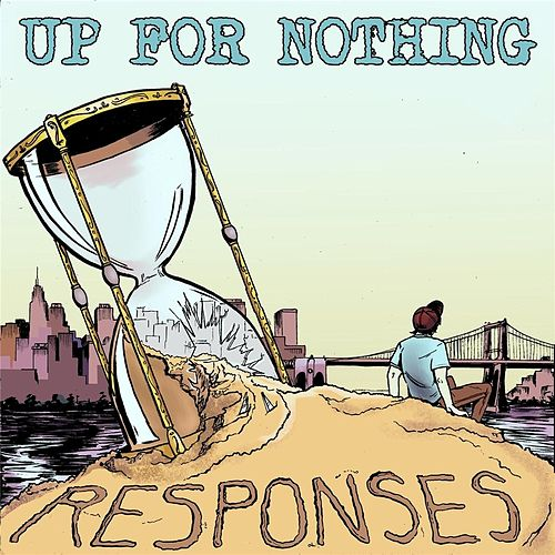 Responses by Up for Nothing