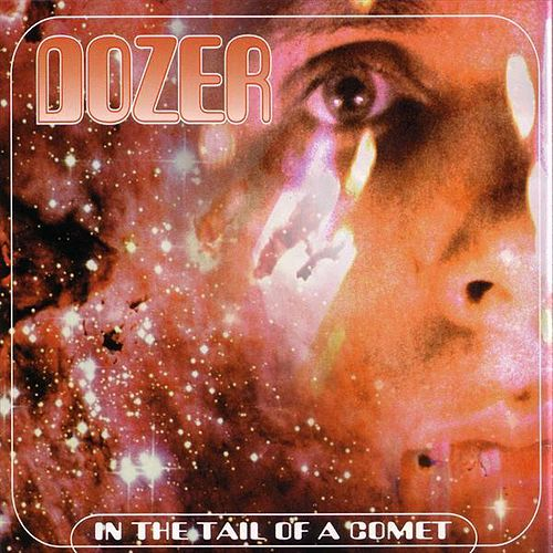In the Tail of a Comet by Dozer
