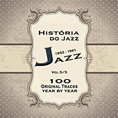História do Jazz 1952-1961: Enciclopédia de Jazz Vol.5 by Various Artists