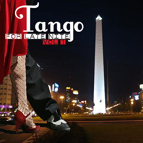 Tango For Late Nite, Vol.1 by Various Artists