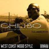 West Coast Mobb Style (feat. Andre Rivers) by Chili-Bo