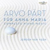 Arvo Pärt: Für Anna Maria, Complete Piano Music de Jeroen van Veen