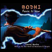 Peace Is Now by Bodhi