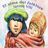 El Alma del Folklore Latino VIII de Various Artists