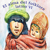 El Alma del Folklore Latino VI de Various Artists