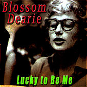 Lucky to Be Me by Blossom Dearie