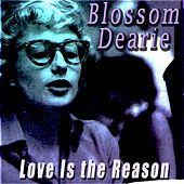 Love Is the Reason by Blossom Dearie