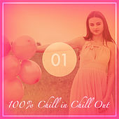 100% Chill in Chill Out, Vol. 1 de Various Artists