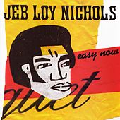 Easy Now by Jeb Loy Nichols