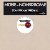 Wanna Go Insane by DJ Noise