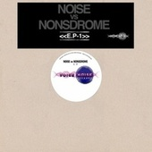 Noise Vs Nonsdrome E.P. by DJ Noise