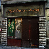 After Dinner Lounge by DJ Cary