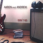 Don't Go by Aaron and Andrew