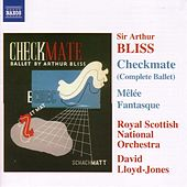 Bliss: Checkmate / Melee Fantasque by Royal Scottish National Orchestra
