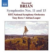 Brian: Symphonies Nos. 11 & 15 by Ireland RTE National Symphony Orchestra